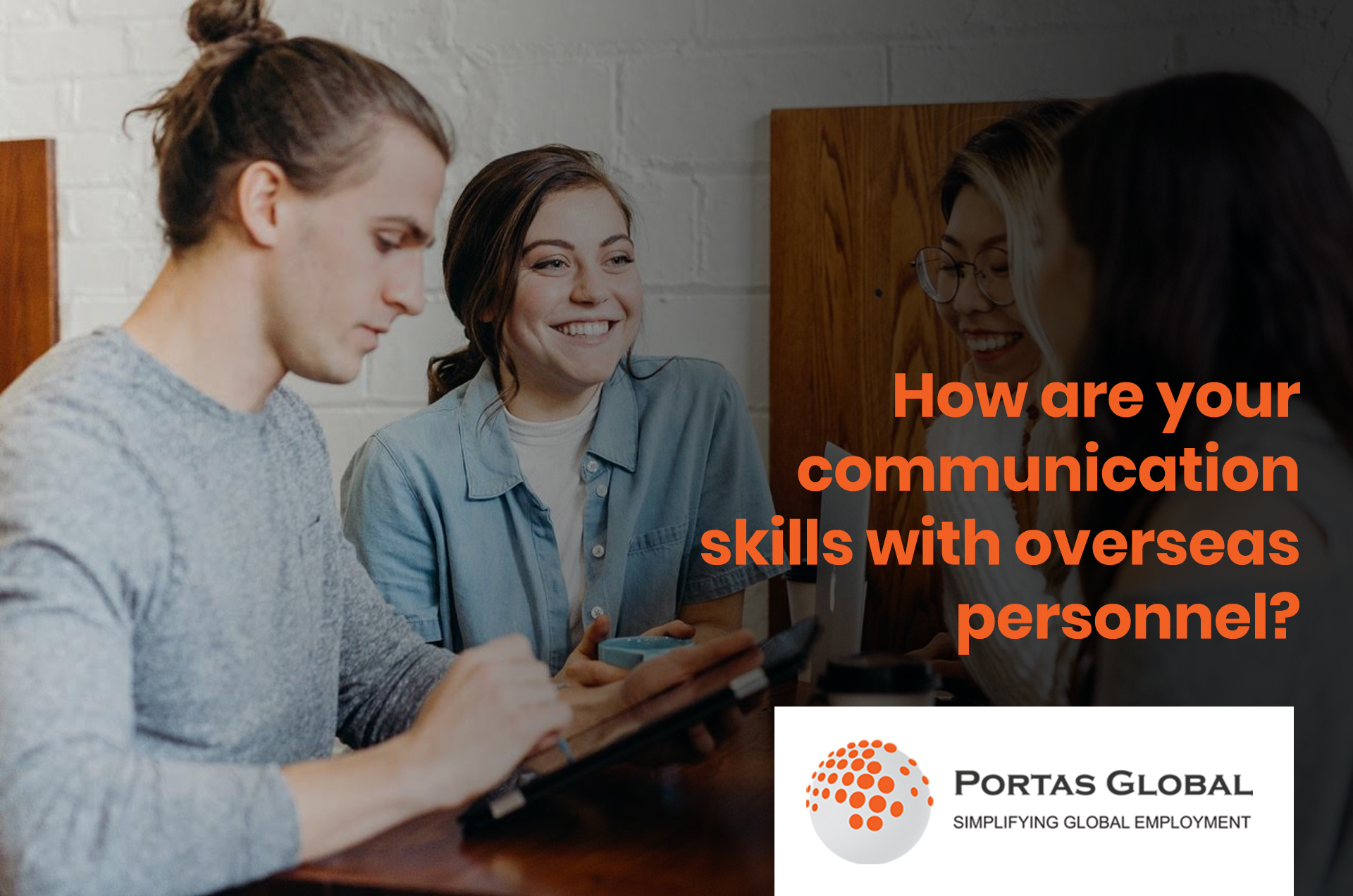 How are your communication skills with overseas personnel?